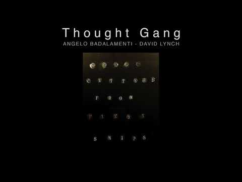 Thought Gang (David Lynch & Angelo Badalamenti) - Woodcutters From Fiery Ships (Official Audio)