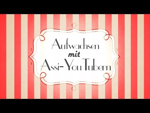 Aufwachsen mit Assi-Youtubern