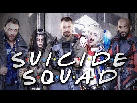 "The ""Friends"" Theme Song (SUICIDE SQUAD EDITION)"