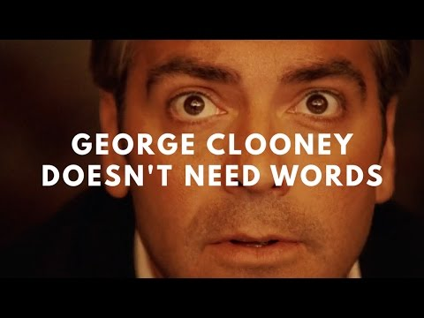 George Clooney Doesn't Need Words