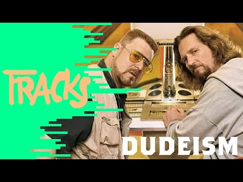 Dudeism - Dudes of the World, unite! | Arte TRACKS