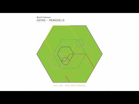 "Ryuichi Sakatmoto - ""Life, Life - Andy Stott Remodel"" (async Remodels)"