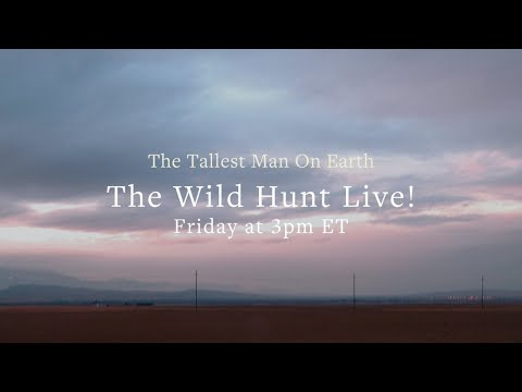 The Tallest Man on Earth - The Wild Hunt Live #StayHome #WithMe