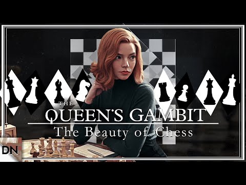 The Queen's Gambit & The Beauty of the Game of Chess