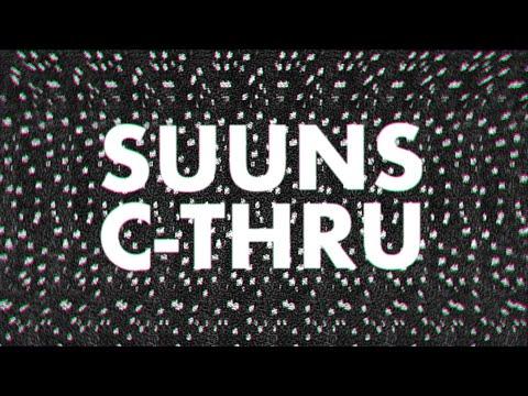 SUUNS - C-Thru (Official Video)