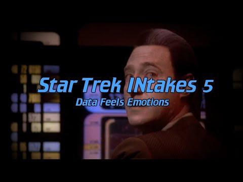Star Trek INtakes: Data Feels Emotions