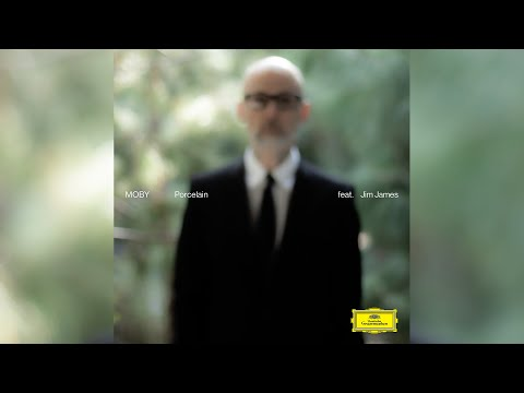 Moby - 'Porcelain' (Reprise Version ) [feat. Jim James] (Official Audio)