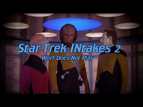 Star Trek INtakes: Worf Does Not Play