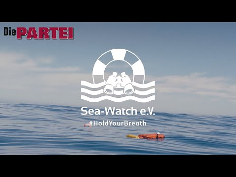 Die PARTEI & Sea-Watch: Wahlwerbespot zur Europawahl 2019