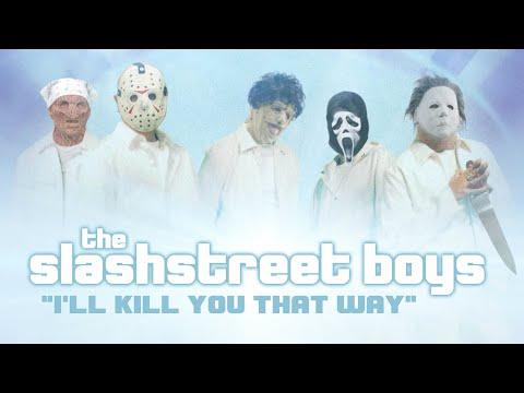 "SLASHSTREET BOYS - ""I'LL KILL YOU THAT WAY"" (OFFICIAL BACKSTREET BOYS PARODY)"