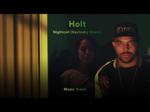 "Holt - ""Nightcall"" (Kavinsky Cover) (Official Music Video)"
