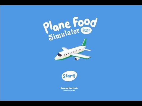 Plane Food Simulator 2021 Trailer