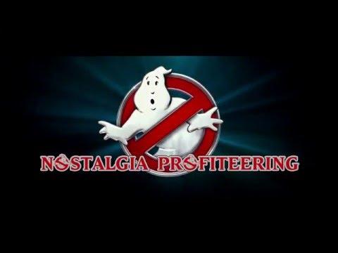 Ghostbusters 2016: Nostalgia Profiteering