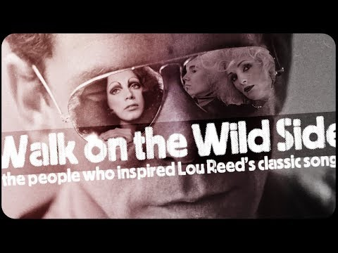 Walk on the Wild Side: The People who Inspired Lou Reed's Classic Song