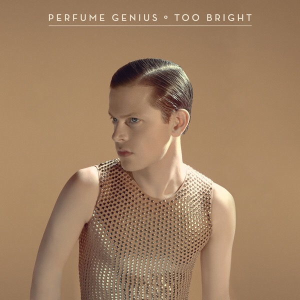 Perfume Genius, Too Bright / Zwentner.com