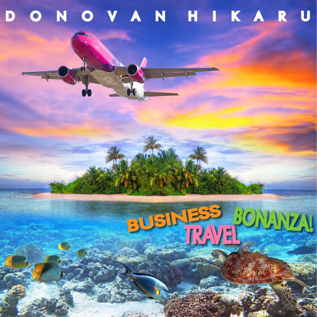 Donavan Hikaru - Business Travel bonanza