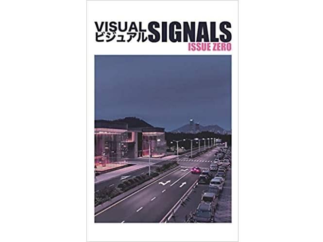 Visual Signals: (ISSUE ZERO)
